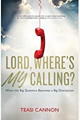 Lord, Where's My Calling?: When the big question becomes a big distraction Paperback