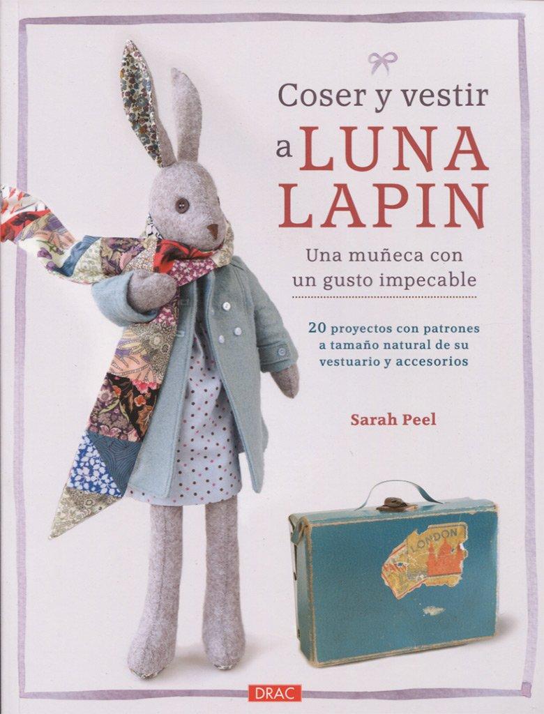 Coser y vestir a Luna Lapin: Amazon.es: Sarah Peel, Laia Jordana ...