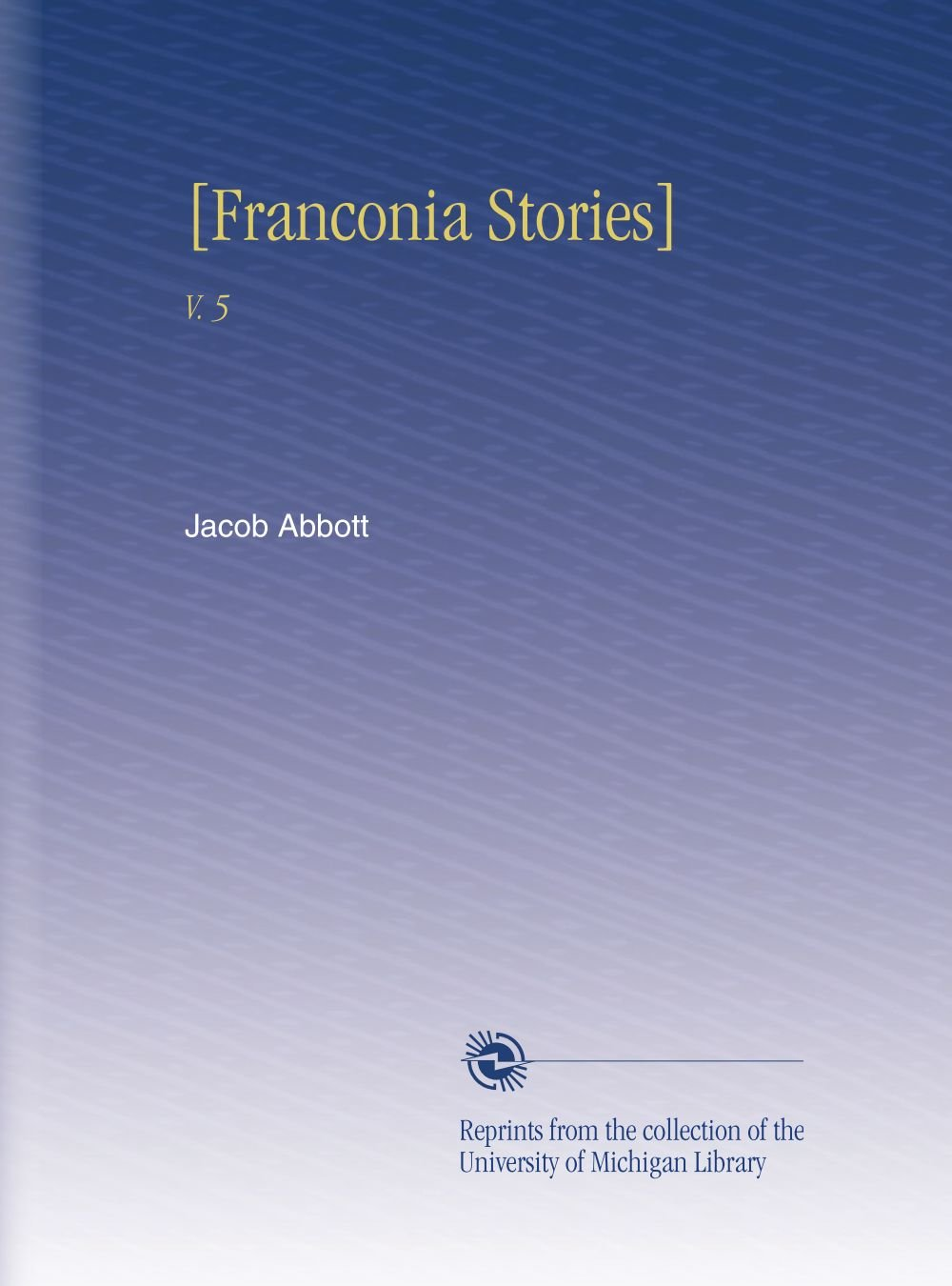 Read Online [Franconia Stories]: V. 5 PDF