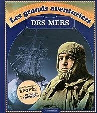 Les grands aventuriers des mers : Magellan, Cook, Shackleton, Heyerdahl, Chichester par Robyn Mundy