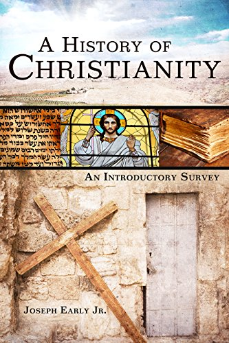 A History of Christianity: An Introductory Survey (Christianity The First Three Thousand Years Ebook)
