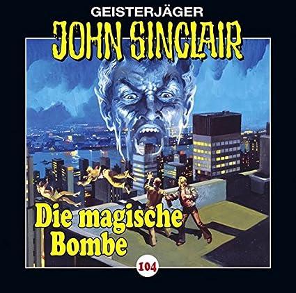 John Sinclair - Die magische Bombe (Folge 104)