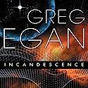 Incandescence Hörbuch von Greg Egan Gesprochen von: Paul Boehmer