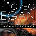 Incandescence | Greg Egan