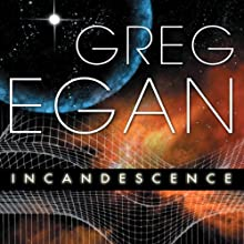 Incandescence Audiobook by Greg Egan Narrated by Paul Boehmer