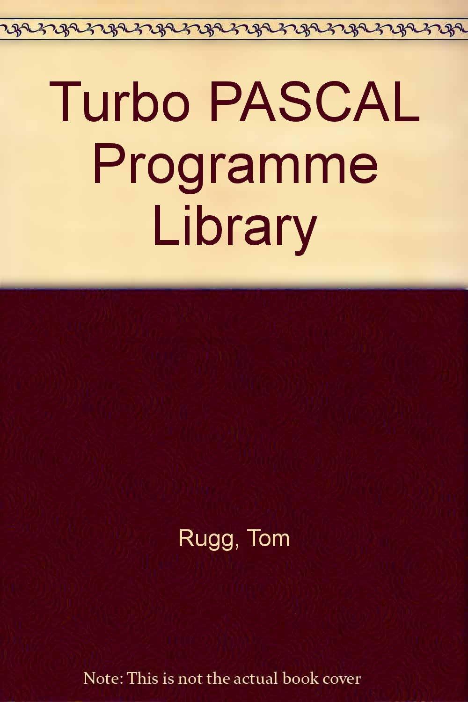 Turbo PASCAL Programme Library: Amazon.es: Tom Rugg, Phil Feldman: Libros en idiomas extranjeros