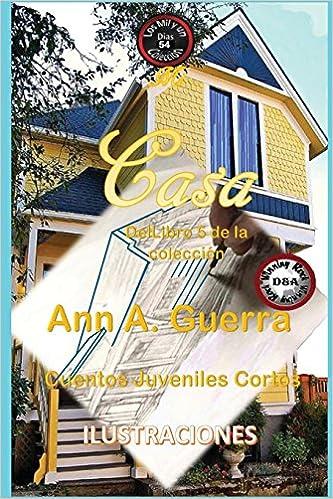 54: Volume 54 Los MIL y un DIAS: Cuentos Juveniles Cortos: Libro 5: Amazon.es: Ms. Ann A. Guerra, Mr. Daniel Guerra: Libros