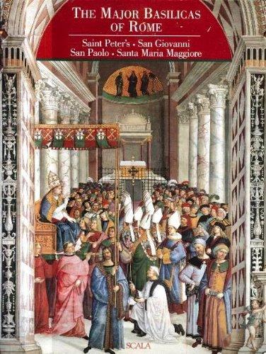 The Major Basilicas of Rome: Saint Peter's, San Giovanni in Laterano, San Paolo fuori le Mura, Santa Maria Maggiore by ROBERTA VICCHI - In Santa Maria Shopping