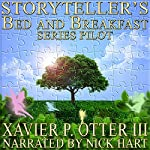 Storyteller's Bed and Breakfast: Series Pilot: STBB, Book 0 | Xavier P. Otter