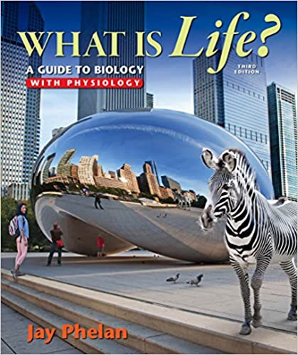What is life? : a guide to biology with physiology by jay phelan.