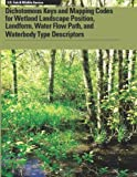 Dichotomous Keys and Mapping Codes for Wetland Landscape Position, Landform, Water Flow Path, and Waterbody Type Descriptors, Ralph TIner and U.S. Fish and Wildlife Service, 148959325X