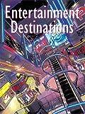 Entertainment Destinations, Martin M. Pegler, 1584710128