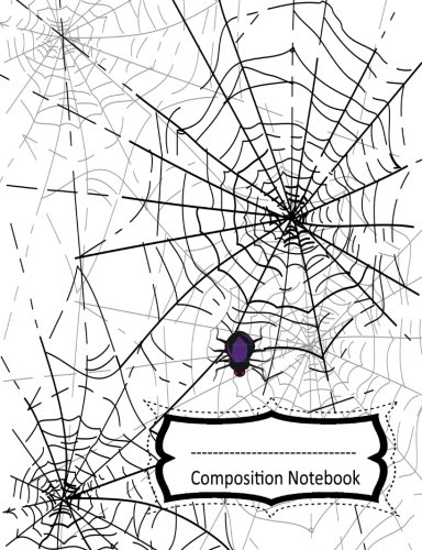 Spider Notebook: Halloween Spider Web Composition Book : 150 Page Wide Ruled Lined Single Subject Book : Spooky Kids School Journal -