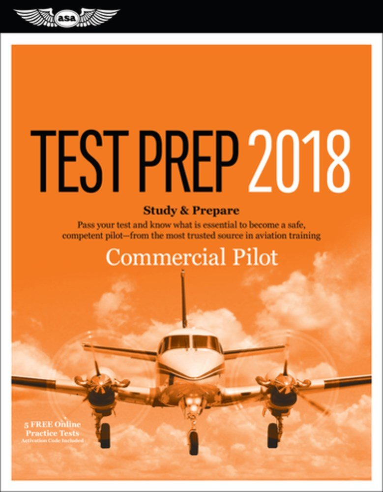 Commercial Pilot Test Prep 2018: Study & Prepare: Pass your test and know what is essential to become a safe, competent pilot from the most trusted source in aviation training (Test Prep series) PDF