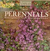 Perennials: Enduring Classics for the Contemporary Garden (Antique Flowers)
