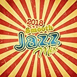 jazz mix - 2018 Smooth Jazz Mix