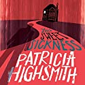 This Sweet Sickness: A Virago Modern Classic Audiobook by Patricia Highsmith Narrated by William Hope