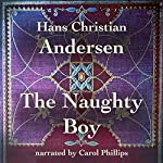 The Naughty Boy | Hans Christian Andersen