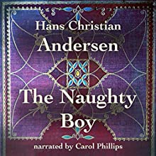 The Naughty Boy Audiobook by Hans Christian Andersen Narrated by Carol Phillips