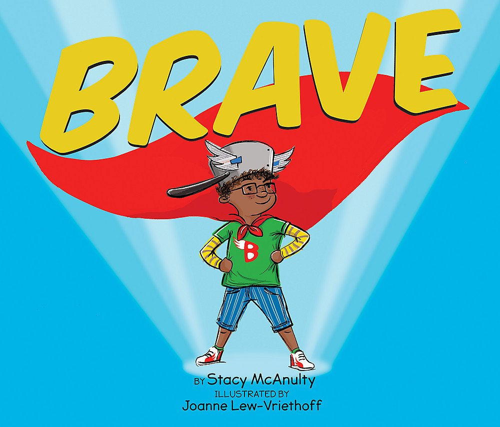 brave stacy mcanulty joanne lew vriethoff 9780762457823 amazon