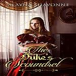 The Duke's Scoundrel Romance: The Duke's Bride and Scoundrel | Alayna Shavonne