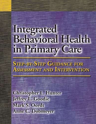 Integrated Behavioral Health in Primary Care: Step-by-Step Guidance for Assessment and Intervention