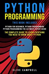 Python Programming: 3 Books in 1: Python for beginners, Python programming - the ultimate guide from Beginner to Expert & the Ultimate Expert Guide. ... Everything you Need to Know about Python Paperback
