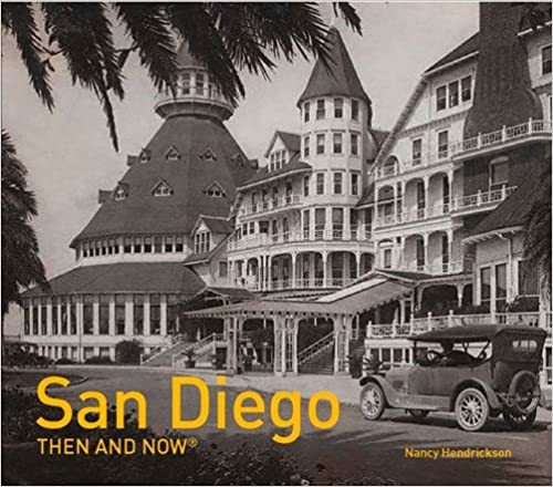 San Diego: Then and Now(r)
