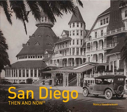 San Diego: Then and Now®