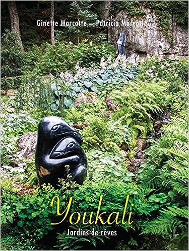 Youkali Jardins De Reve 9782897262723 Amazon Com Books