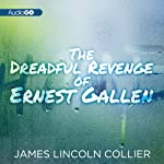 The Dreadful Revenge of Ernest Gallen | James Lincoln Collier