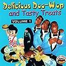 Delicious Doo Wop And Tasty Treats: Volume 1