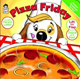 Pizza Friday *DOUBLE AWARD-WINNING TITLE!- Touch-and-Fell & Lift -a-Flap