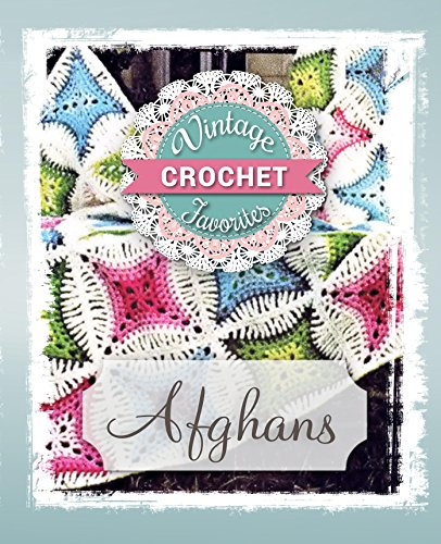 Crochet Afghan Pattern Chart - Afghans: Vintage Afghans To Crochet (Vintage Crochet Favorites Book 1)