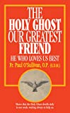 The Holy Ghost our greatest friend