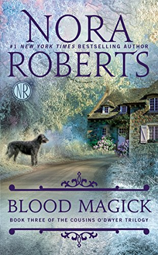 Blood Magick (The Cousins O'Dwyer Trilogy, Book 3) by [Roberts, Nora]