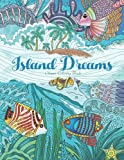 img - for Adult Coloring Book: Island Dreams: Vacation, Summer and Beach: Dream and Relax with Gorgeous Illustrations book / textbook / text book