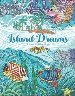 Amazon.com: Adult Coloring Book: Island Dreams: Vacation, Summer ...