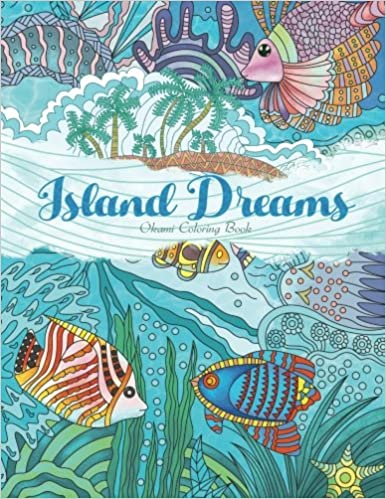 Amazon Adult Coloring Book Island Dreams Vacation Summer And Beach Dream Relax With Gorgeous Illustrations 9781539472643 Julia Rivers