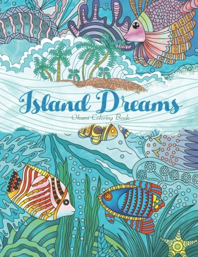 Adult Coloring Book: Island Dreams: Vacation, Summer and