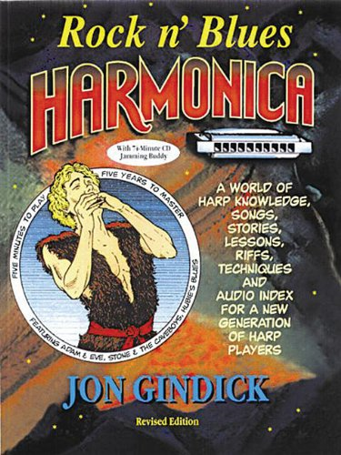 Rock n' Blues Harmonica: A World of Harp Knowledge, Songs, Stories, Lessons, Riffs, Techniques and Audio Index for a New Generation of Harp Players (The Best Harp Player In The World)