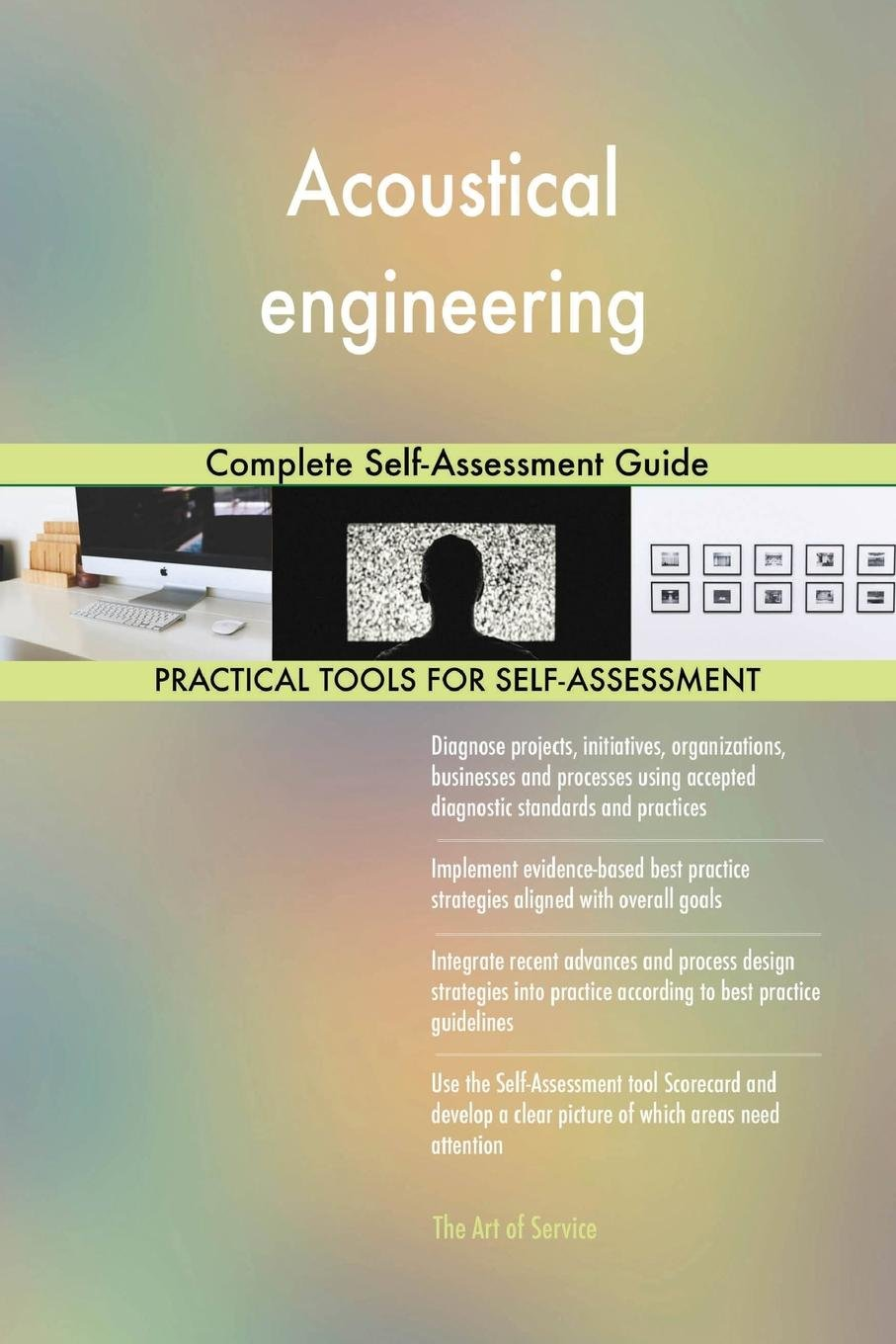 Acoustical Engineering Complete Self-Assessment Guide