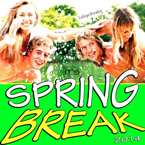 It's Spring Break 2014 - Spring Songs Break 2014