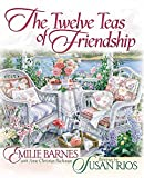 img - for The Twelve Teas  of Friendship book / textbook / text book