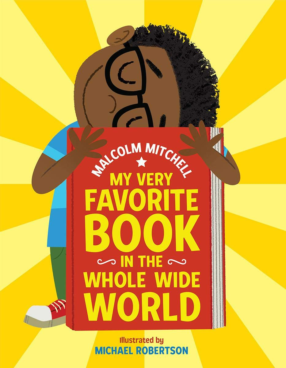 My Very Favorite Book in the Whole Wide World: Mitchell, Malcolm,  Robertson, Michael: 9781338225327: Amazon.com: Books