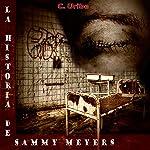La Historia de Sammy Meyers [The History of Sammy Meyers] | C. Uribe
