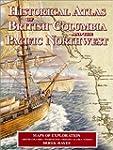Historical Atlas Of British Columbia...