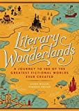 img - for Literary Wonderlands: A Journey Through the Greatest Fictional Worlds Ever Created book / textbook / text book