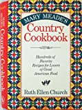 Mary Mead's Country Cookbook, Ruth E. Church, 088365816X