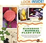 The Handbook of Natural Plant Dyes: P...
